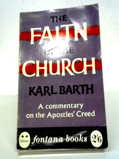 The Faith of the Church: A Commentary: Karl Barth