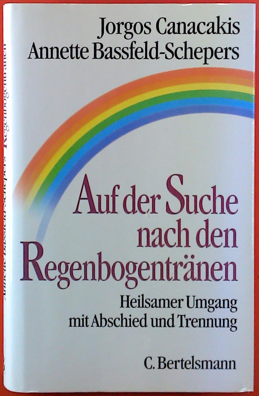 Auf der Suche nach den Regenbogentränen. Heilsamer: Jorgos Canacakis, Annette