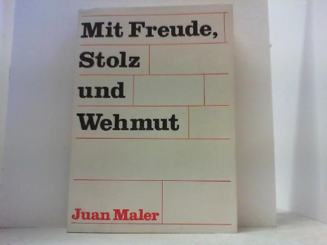 Mit Freude, Stolz und Wehmut.: Maler, Juan,