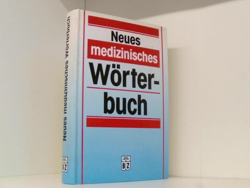 Neus medizinisches Wörterbuch [Pappband].