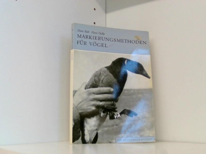 MARKIERUNGSMETHODEN F. VÖGEL 535 WELTWEITER ÜBERBLICK (Die Neue Brehm-Bücherei / Zoologische, botanische und paläontologische Monografien) - Bub, Hans und Hans Oelke