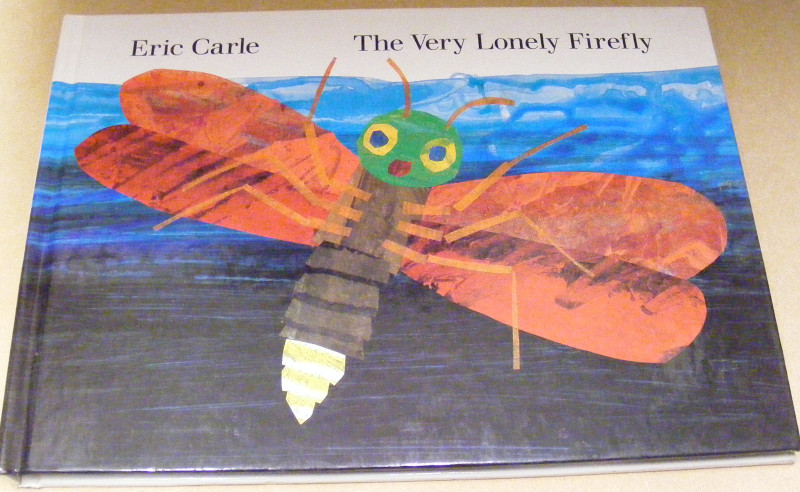 Eric Carle Very Lonely Firefly First Edition Abebooks
