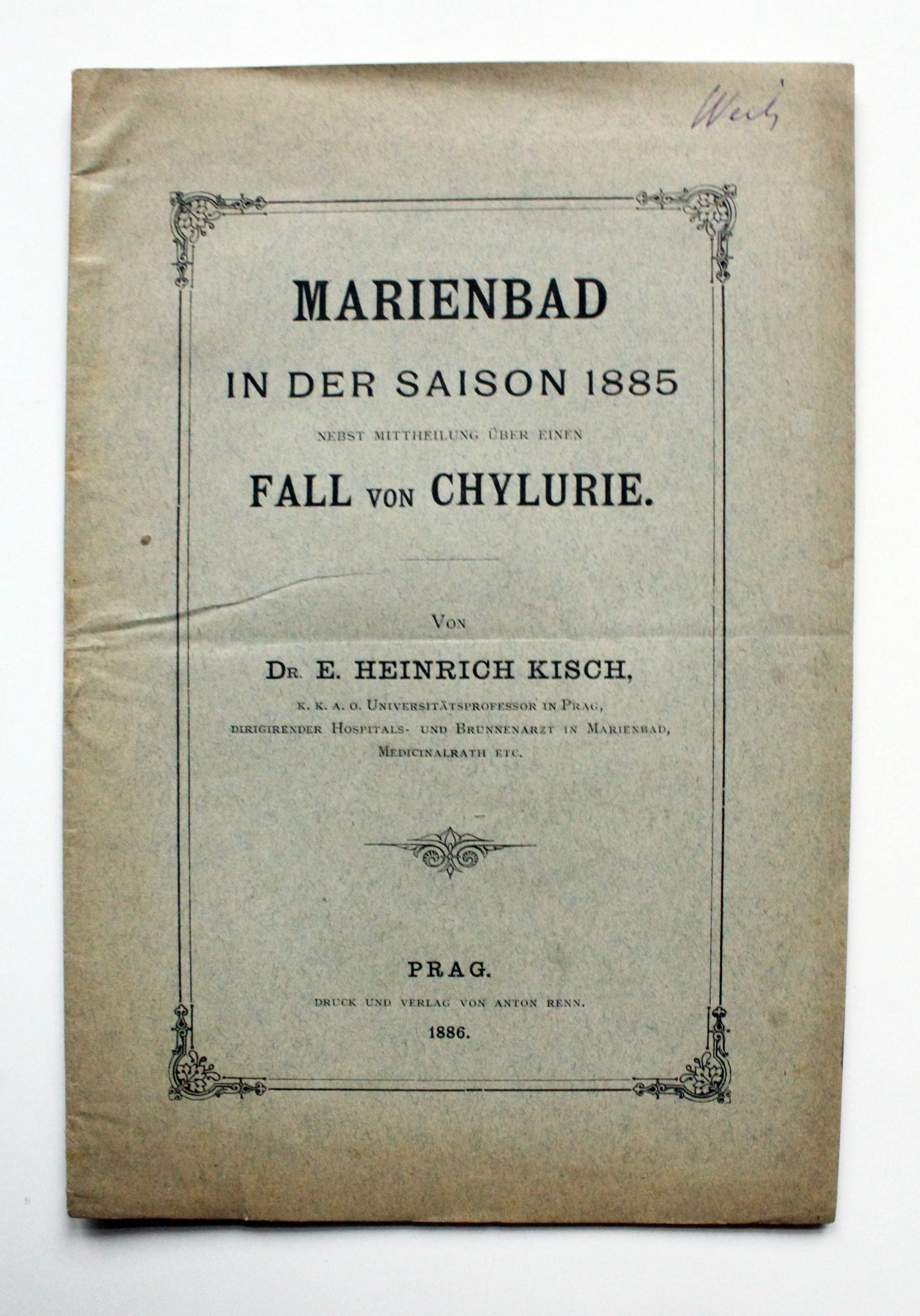Marienbad in der Saison 1885 nebst Mitteilung: Kisch, Heinrich