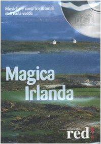 Magica Irlanda. Musiche e canti tradizionali dell'isola verde. Con CD Audio - AA.VV.
