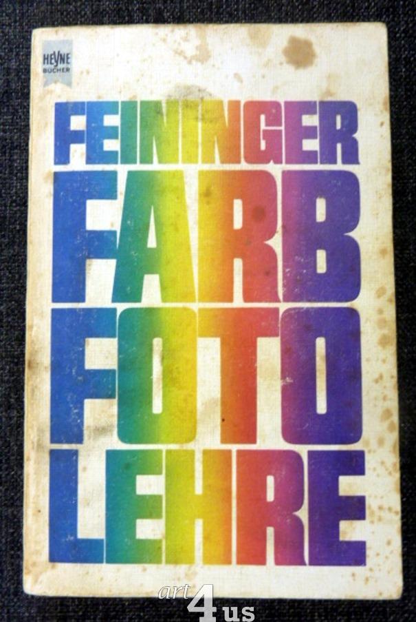 Farbfotolehre. Heyne-Bücher ; Nr. 4475: Feininger, Andreas:
