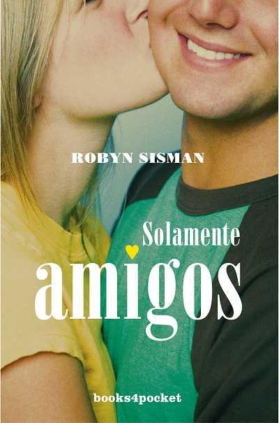Solamente amigos - Sisman, Robyn