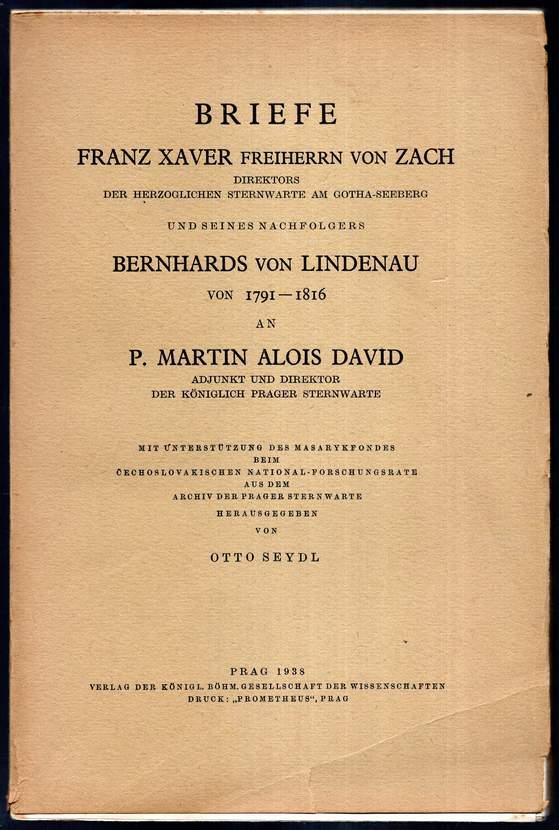 Briefe Franz Xaver Freiherrn von Zach, Direktors: Seydl, Otto (Hrsg.):
