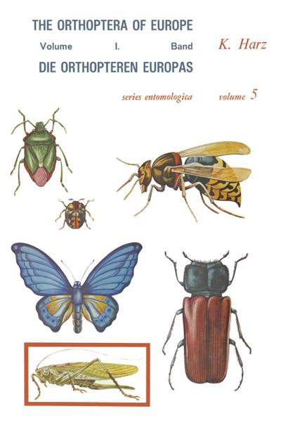 Die Orthopteren Europas / The Orthoptera of Europe : Volume I - A. Harz