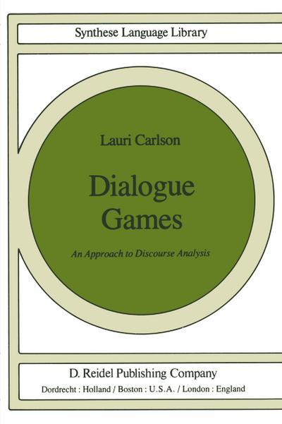 Dialogue Games : An Approach to Discourse Analysis - L. Carlson