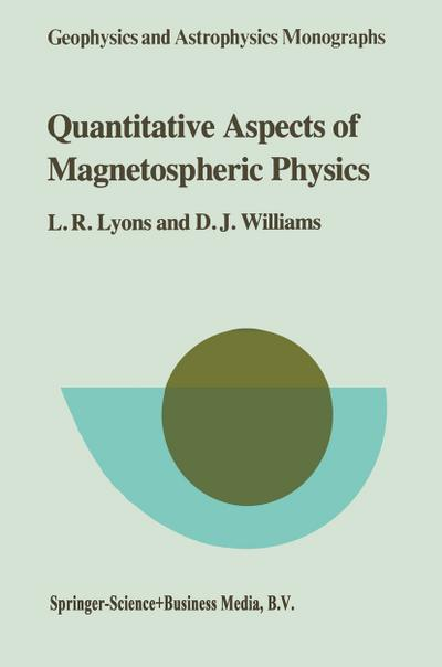 Quantitative Aspects of Magnetospheric Physics - Larry R. Lyons