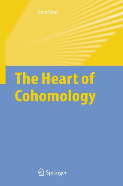 The Heart of Cohomology - Goro Kato