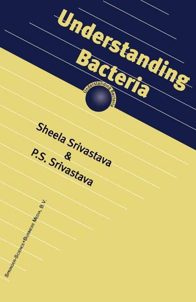 Understanding Bacteria - S. Srivastava