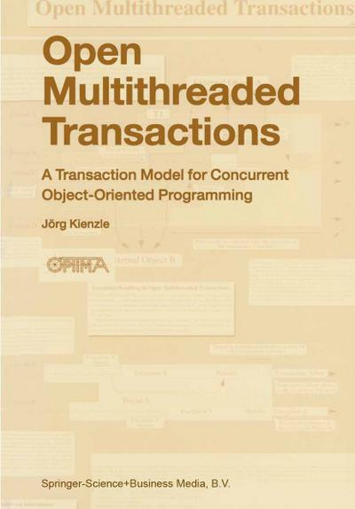 Open Multithreaded Transactions : A Transaction Model for Concurrent Object-Oriented Programming - Jörg Kienzle