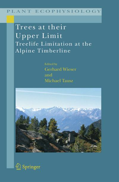 Trees at their Upper Limit : Treelife Limitation at the Alpine Timberline - Michael Tausz