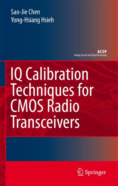 IQ Calibration Techniques for CMOS Radio Transceivers - Yong-Hsiang Hsieh