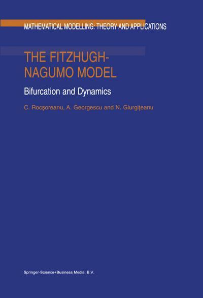 The FitzHugh-Nagumo Model : Bifurcation and Dynamics - A. Georgescu
