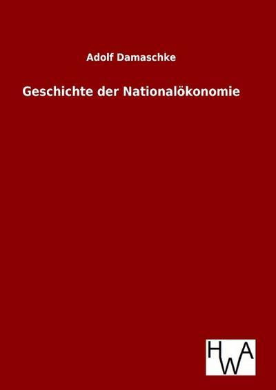 Geschichte der Nationalökonomie - Adolf Damaschke
