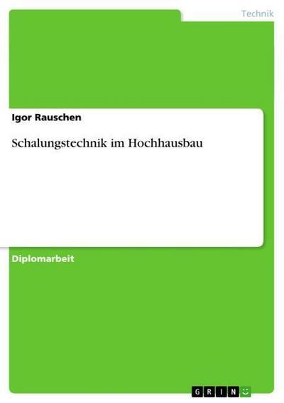 Schalungstechnik im Hochhausbau - Igor Rauschen