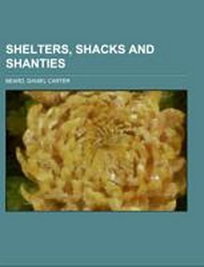 Shelters, Shacks and Shanties - Daniel Carter Beard