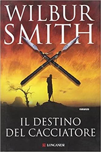 Il destino del cacciatore. - Smith,Wilbur.