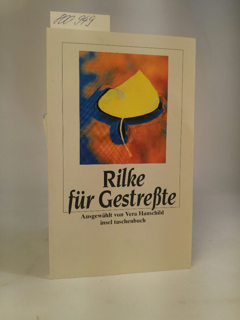 Rilke für Gestreßte - Rilke, Rainer Maria und Vera Hauschild