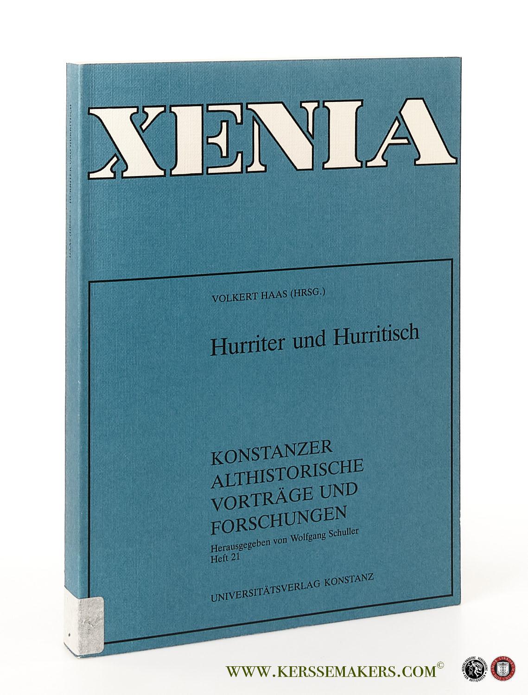 Hurriter und Hurritisch. Konstanzer Altorientalische Symposien Band II. - Haas, Volkert (ed.).