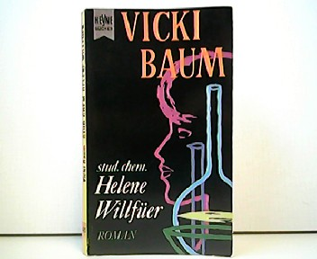 Stud. chem. Helene Willfüer. Roman. Heyne-Bücher Nr. 35. - Vicki Baum