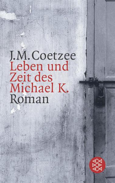 Leben und Zeit des Michael K.: Roman: J.M., Coetzee: