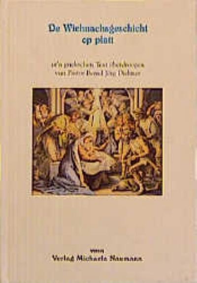 De Wiehnachsgeschicht op platt: Ut'n griekschen Text öberdroogen vun Pastor Bernd J. Diebner - Walter und J Diebner Bernd Sauer