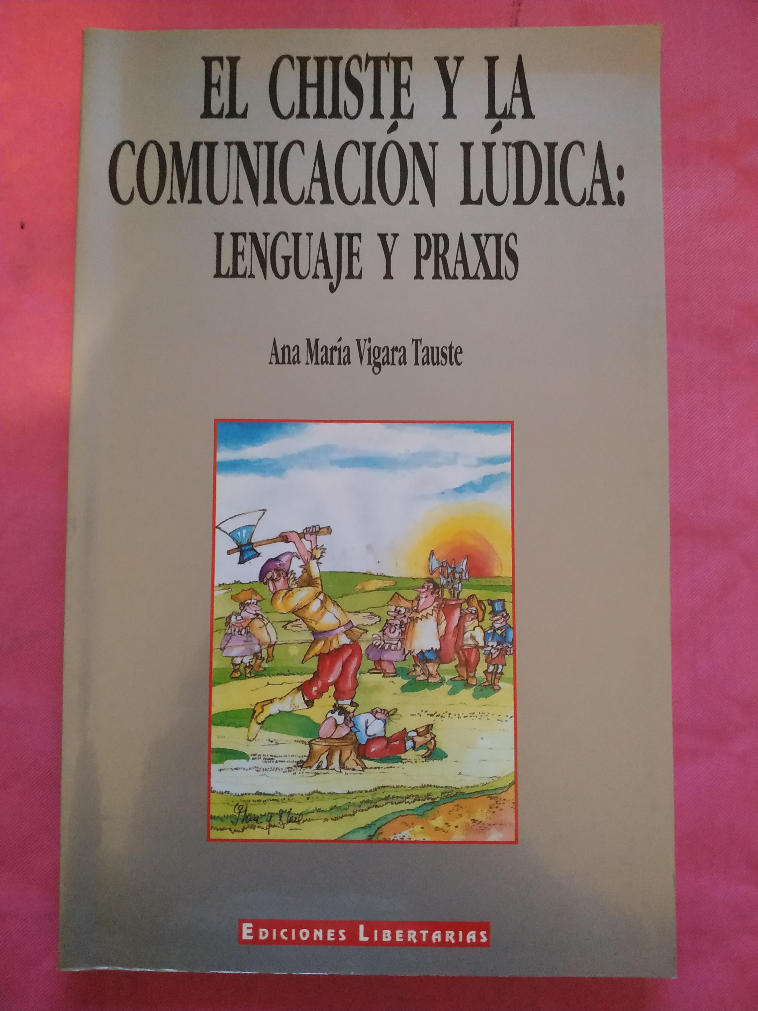 El chiste y la comunicación lúdica: lenguaje y praxis. - Vigara Tauste, Ana María.