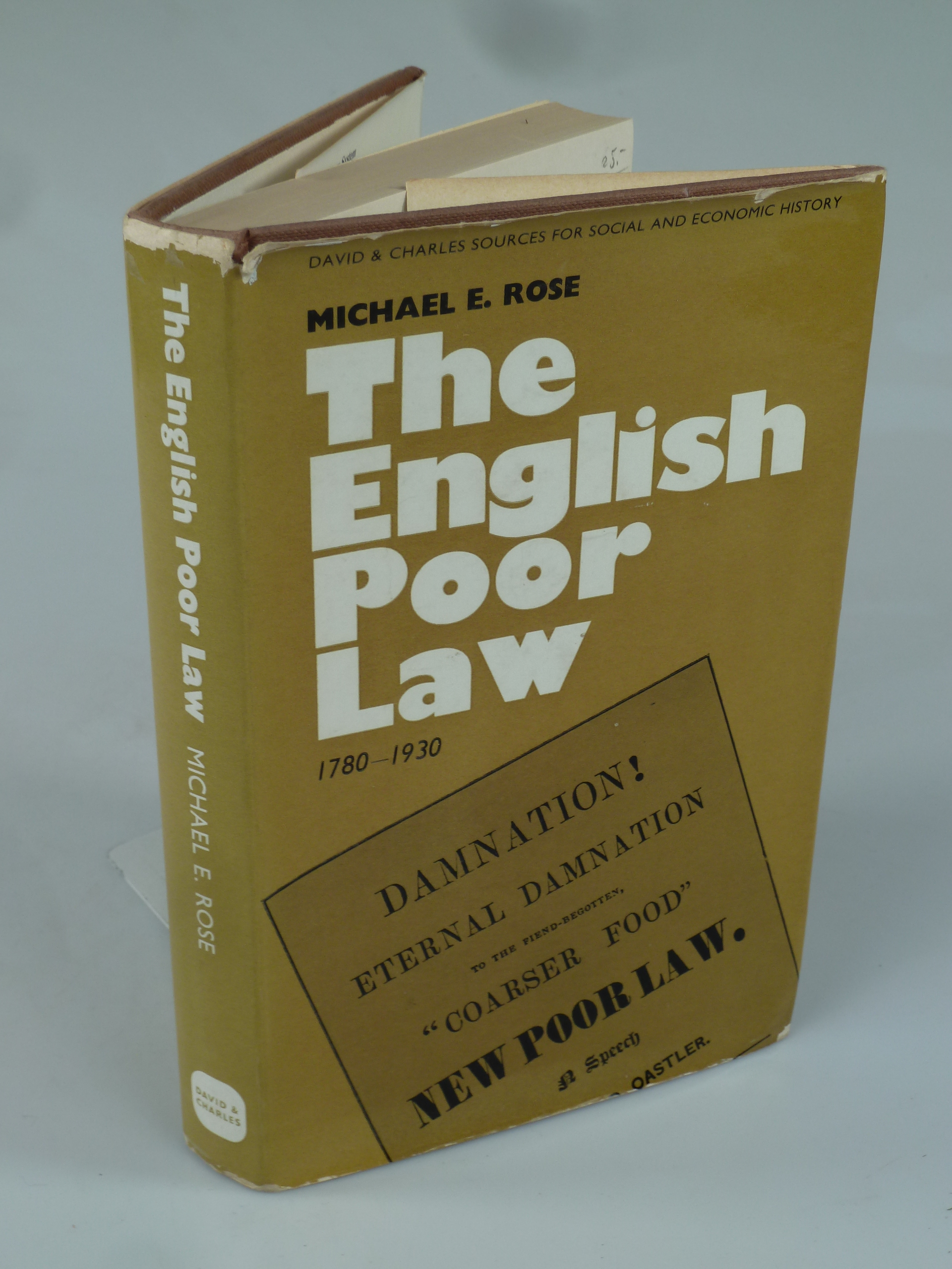 The English Poor Law 1780-1930.: ROSE, Michael E.