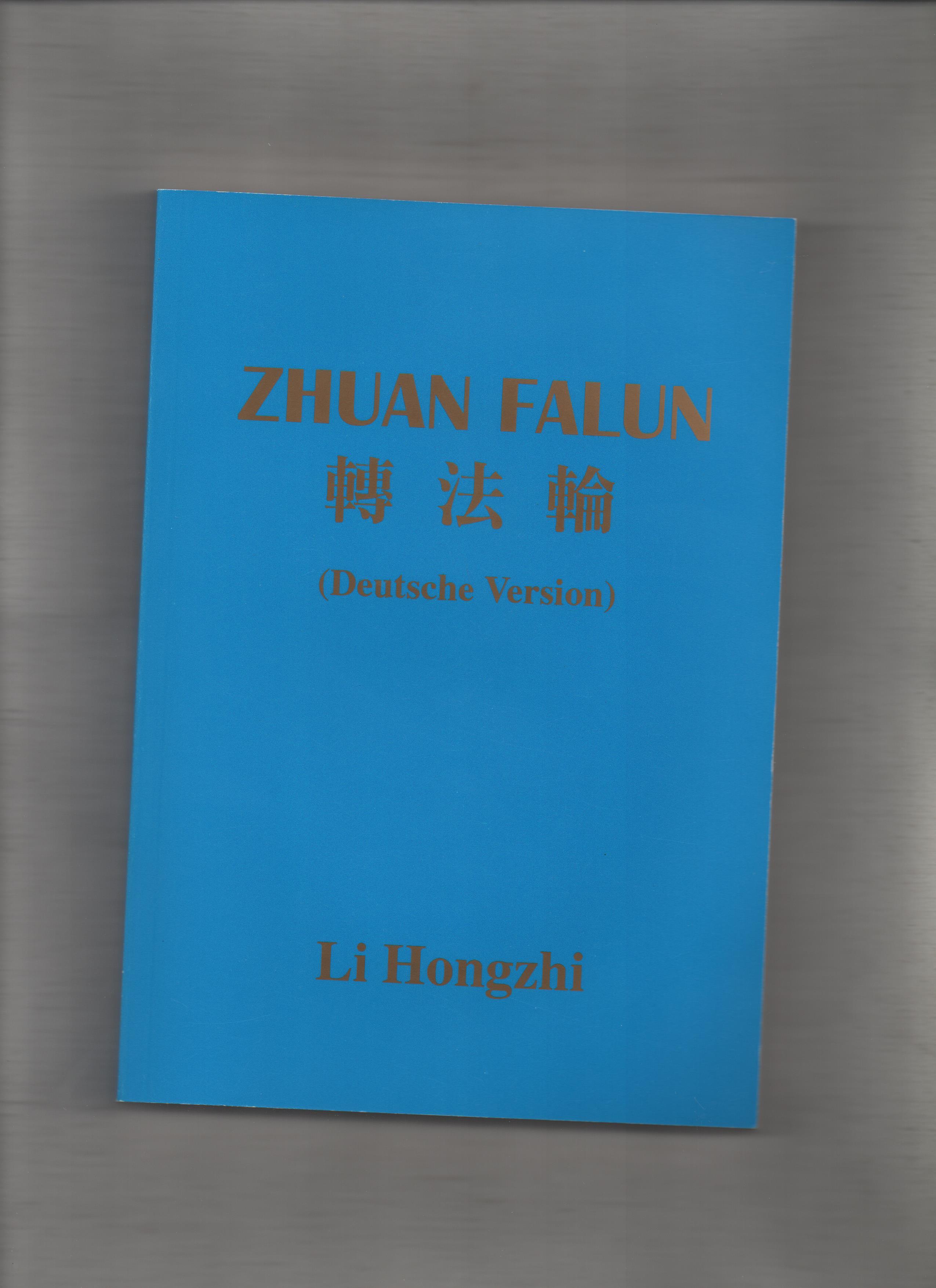 Zhuan Falun. Li Hongzhi. [Übers.: Übers.-Gruppe der: Li, Hongzhi: