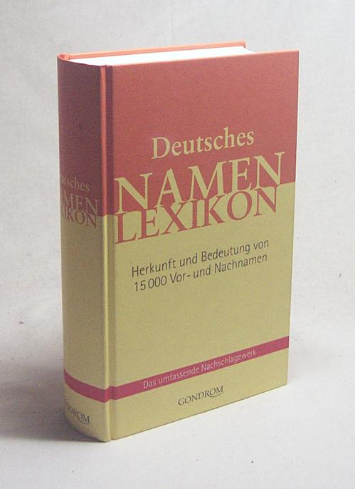 Deutsches Namenlexikon : Herkunft und Bedeutung von 15000 Vor- und Nachnamen / Hans Bahlow - Bahlow, Hans