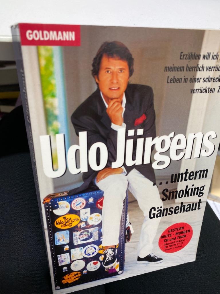 unterm Smoking Gänsehaut : erzählen will ich: Jürgens, Udo: