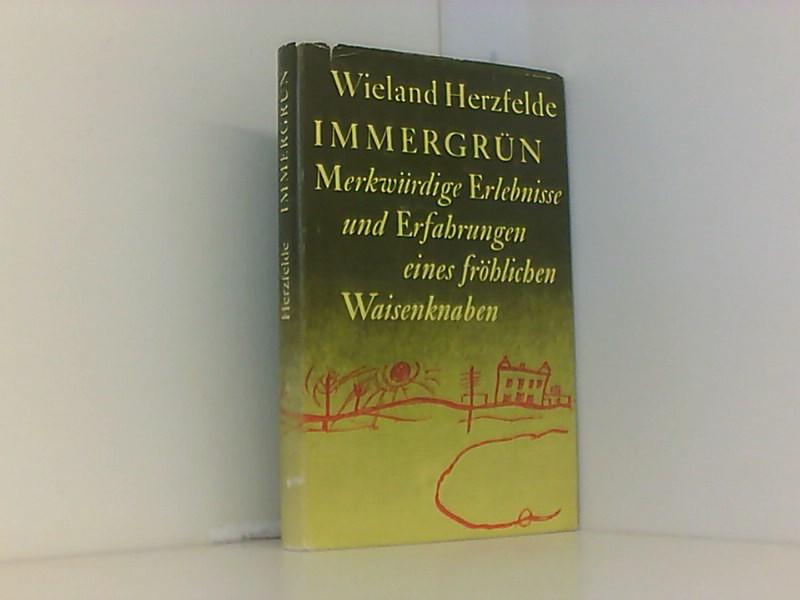 Wieland Herzfelde: Immergrün - Merkwürdige Erlebnisse und: Herzfelde: