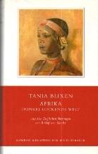 Afrika - dunkel lockende Welt: Blixen, Tania, Jürg