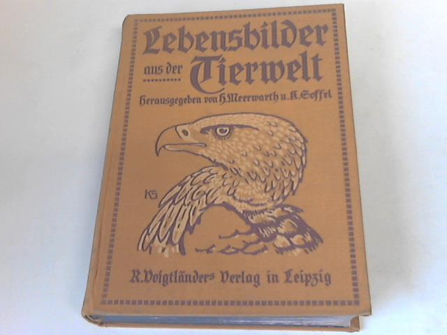 Lebensbilder aus der Tierwelt: Meerwarth, Hermann/ Soffel,