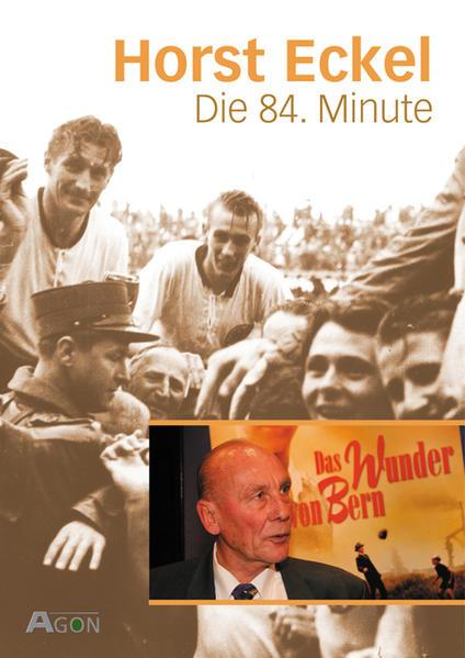 Die 84. Minute: Eckel, Horst und
