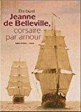Jeanne de belleville, corsaire par amour - Elie Durel