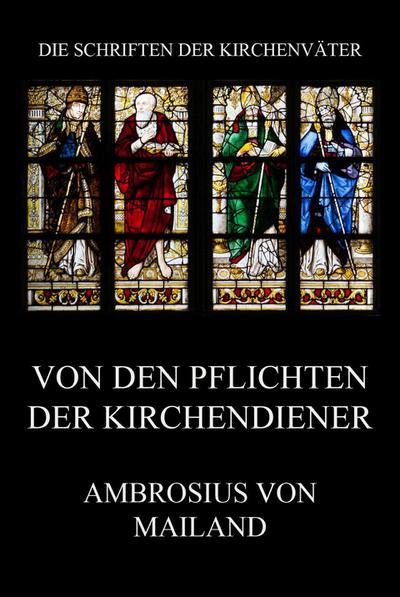 Von den Pflichten der Kirchendiener: Ambrosius von Mailand