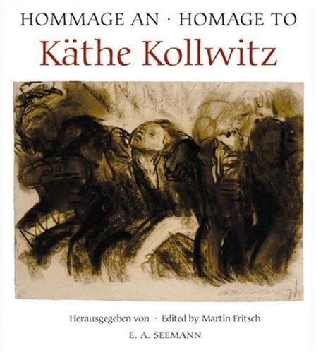 Hommage an Käthe Kollwitz - Homage to Käthe Kollwitz. Katalog bearb. von Annette Seeler. Übers. von Ingrid und Fred Flindell. Käthe-Kollwitz-Museum Berlin. - Fritsch, Gudrun Hrsg.