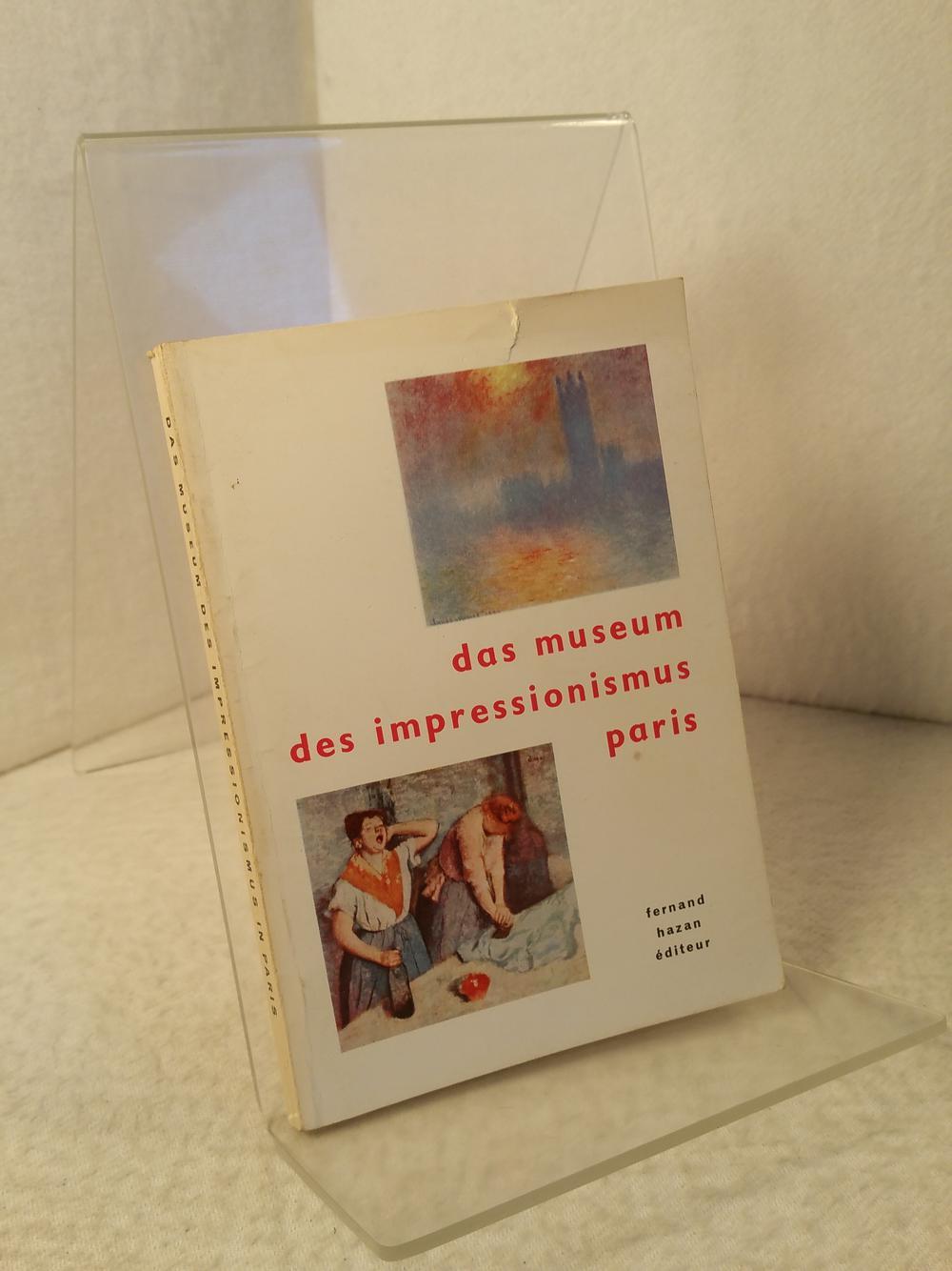 Das Museum Des Impressionismus Paris Einleitung von: Hazan, Fernand: