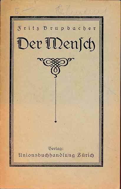 Der Mensch.: Brupbacher, Fritz: