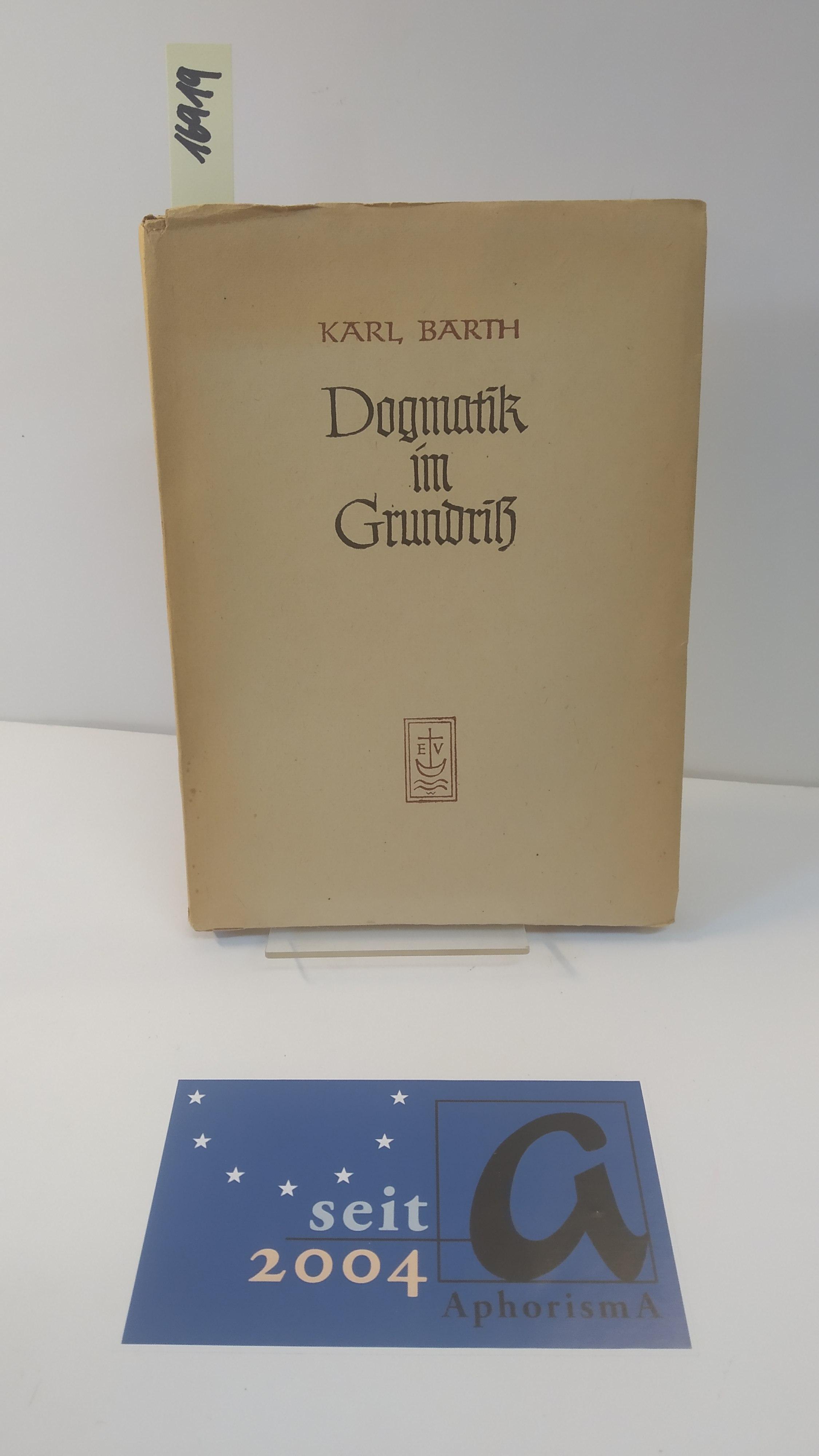 Dogmatik im Grundriß im Anschluß an das: Barth, Karl