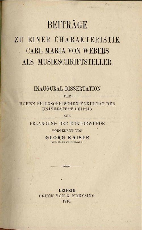 Beiträge zu einer Charakteristik Carl Maria von: Kaiser, Georg: