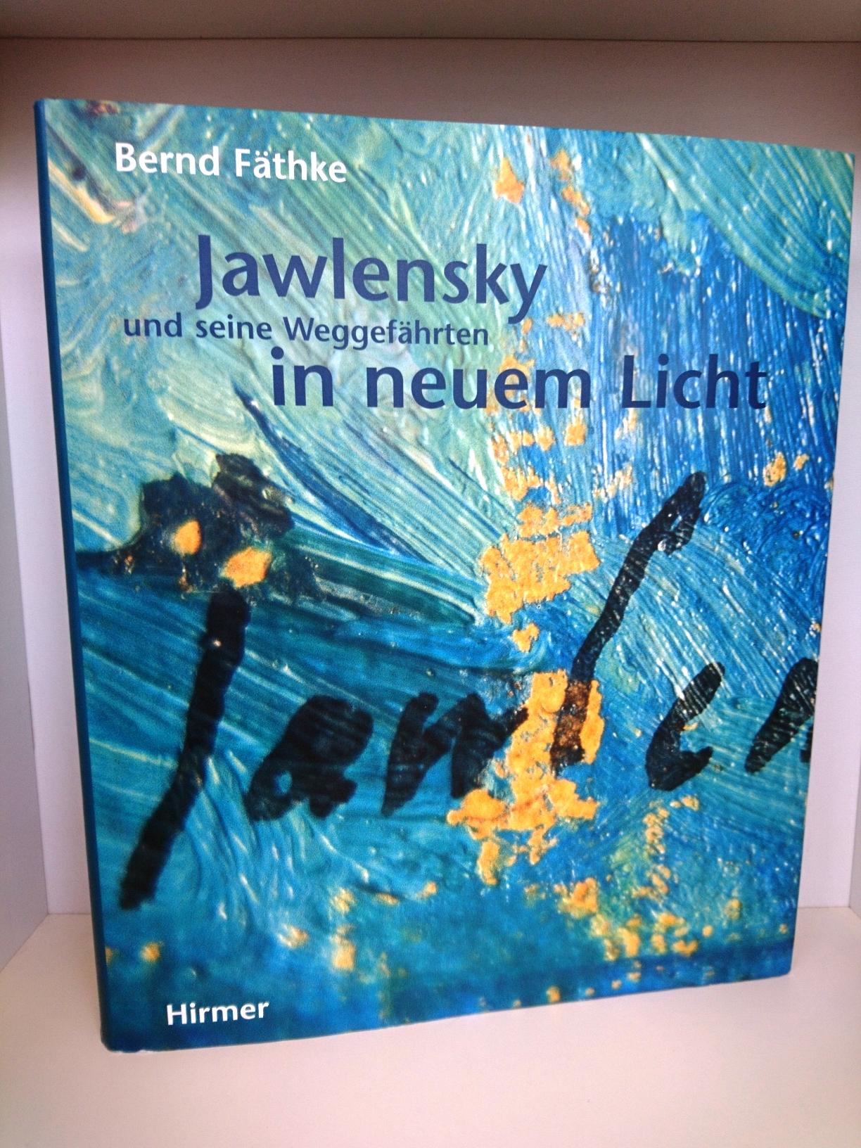 Jawlensky und seine Weggefährten in neuem Licht / Bernd Fäthke - Bernd Jawlensky, Alexej von Fäthke