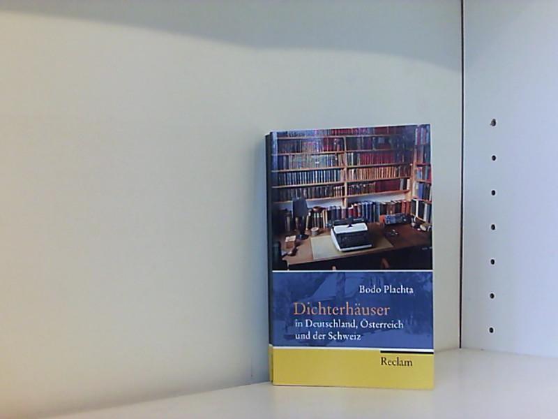 Dichterhäuser in Deutschland, Österreich und der Schweiz: Plachta, Bodo: