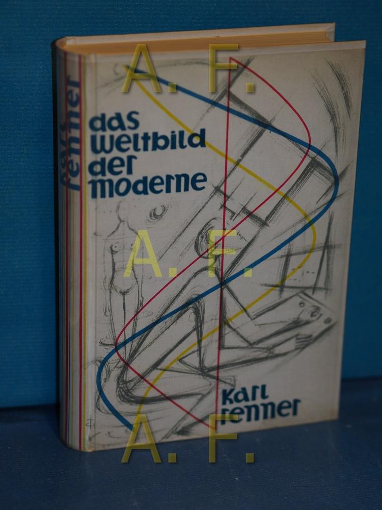 Das Weltbild der Moderne: Renner, Karl: