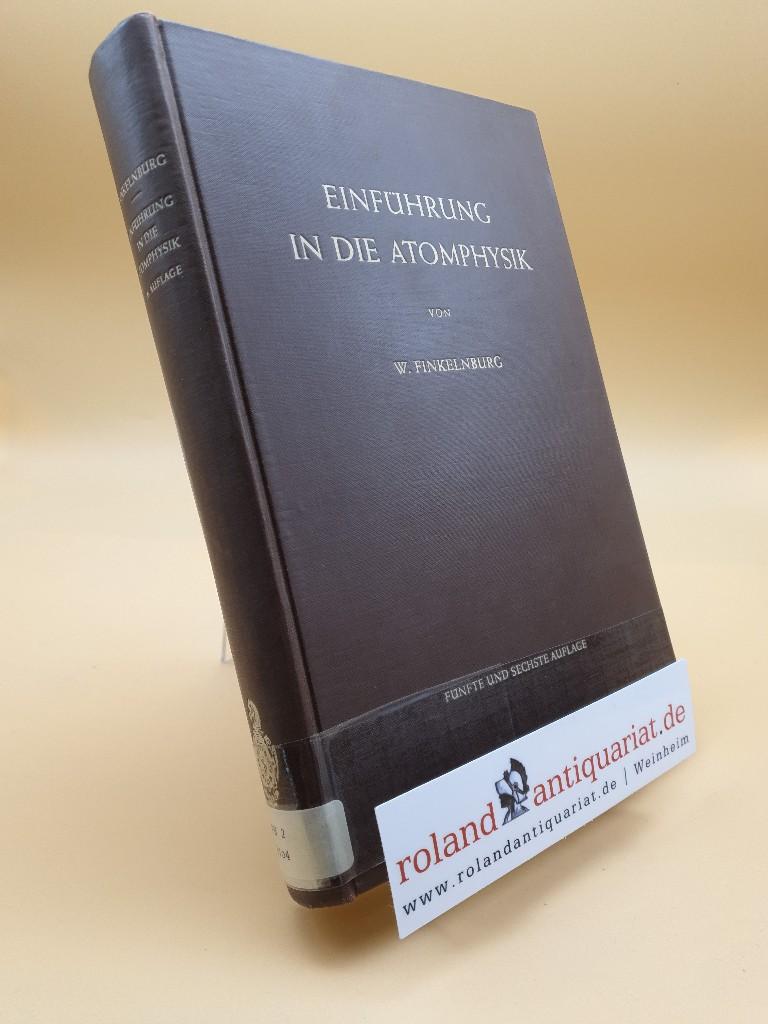 Einführung in die Atomphysik: Finkelnburg, Wolfgang: