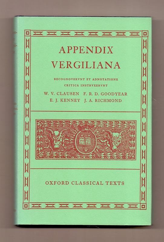 Appendix Vergiliana (Oxford Classical Texts): W., V. Clausen,